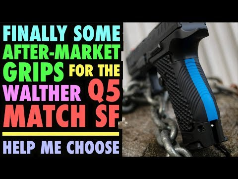 Finally...After -MarketGrips for Walther Q5 Match SF  (Help me Choose)