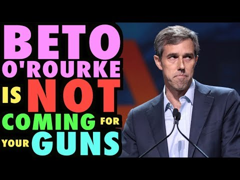 Beto O'Rourke is NOT Coming for your Guns