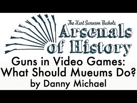 Arsenals of History 2019: Guns in Video Games