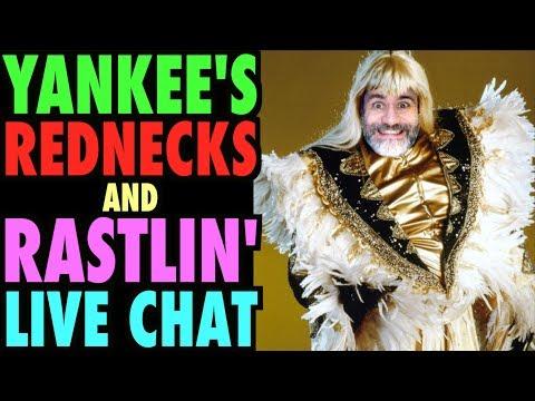 Yankee's Rednecks & Rastlin' Live Chat!!!