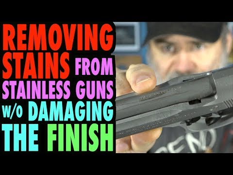 Removing Stains from Stainless Guns…(Without Damaging the Finish)