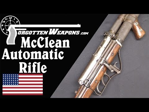 Before the Lewis Gun was the McClean Automatic Rifle