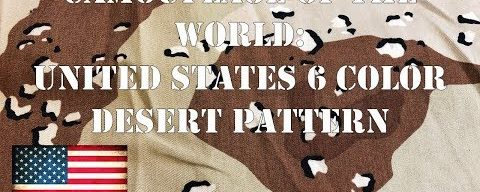 """Camouflage of the World: U.S. 6 Color Desert AKA """"Chocolate Chip"""""""
