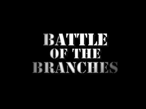 Battle Of The Branches!