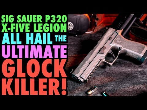 SIG P320 X-Five Legion: The Ultimate GLOCK KILLER!?!
