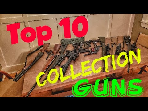 Top 10 Collection Completing Firearms