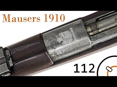 Small Arms of WWI Primer 112: Mausers 1910