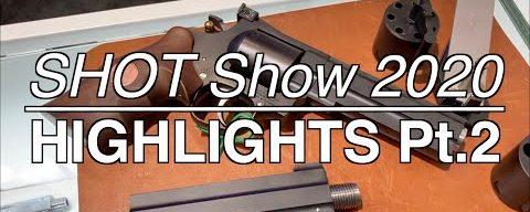 SHOT Show 2020 Highlights Pt.2