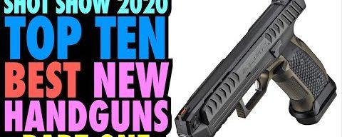 TOP TEN New Handguns from SHOT Show 2020 (Part One)