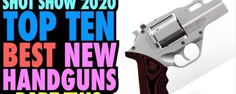 TOP TEN New Handguns from SHOT Show 2020 (Part Two)