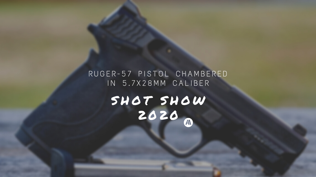 New Ruger-57 Pistol Chambered in 5.7x28mm Caliber – SHOT Show 2020