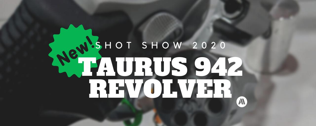 New Taurus 942 Revolver – SHOT Show 2020