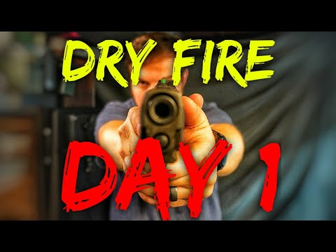 Dry Fire Day 1