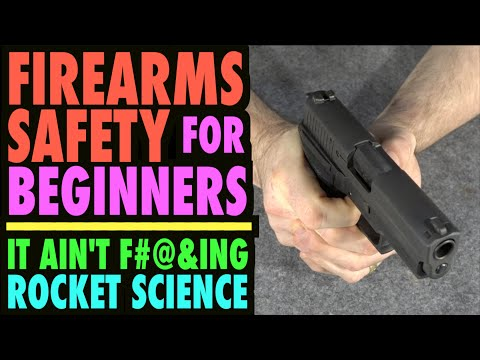Firearms Safety for Beginners (It Ain't F#@%ing Rocket Science)