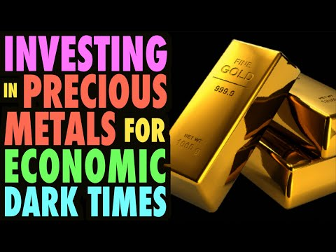 Investing in Precious Metals for the Dark Times Ahead?