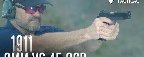 1911 – 9mm vs 45 ACP