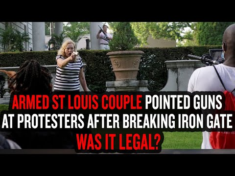 Armed St Louis Couple Pointed Guns at Protesters After Breaking Iron Gate - Was It Legal?