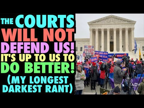The Courts Will Not Defend Us…It's Now Up to Us to Be Better! (My Longest, Darkest Rant Ever!)